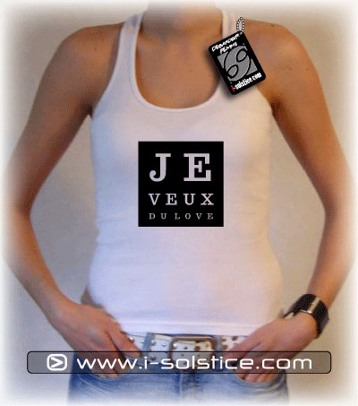 "Tee-Shirt ""Je veux du Love"""
