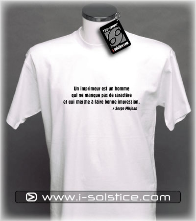 Tee-Shirt citation Un imprimeur...